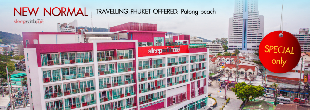 NEW NORMAL – TRAVELLING PHUKET OFFERED: Patong beach
